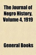 The Journal of Negro History, Volume 4, 1919