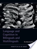 Language and Cognition in Bilinguals and Multilinguals