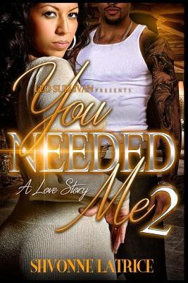 You Needed Me 2