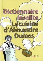 Petit dictionnaire de cuisine d'Alexandre Dumas
