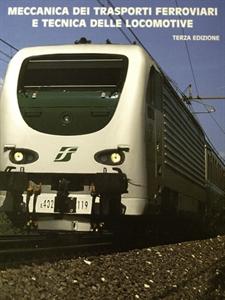 Meccanica dei trasporti ferroviari e tecnica delle locomotive