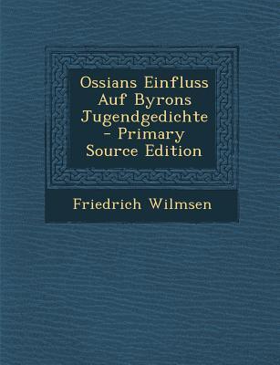 Ossians Einfluss Auf Byrons Jugendgedichte