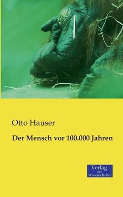 Der Mensch vor 100.000 Jahren