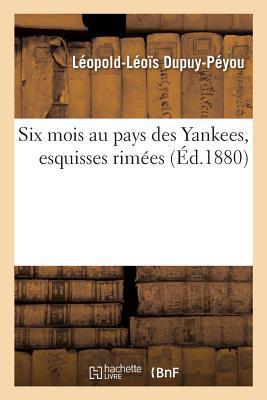 Six Mois Au Pays Des Yankees, Esquisses Rim es