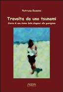 Travolta da uno tsunami. Storia di una donnaiagnosi alla guarigione