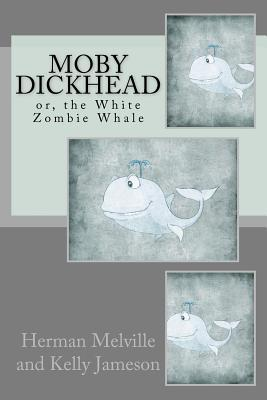 Moby Dickhead, Or, the White Zombie Whale
