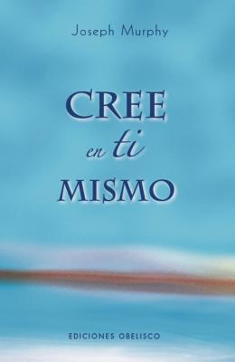 Cree en ti mismo/ Believe in Yourself