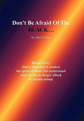 Don't Be Afraid of the Black