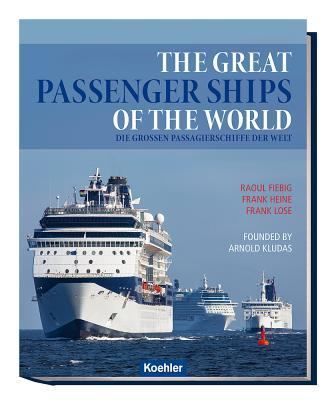 The Great Passenger Ships of the World / Die Grossen Passagierschiffe Der Welt