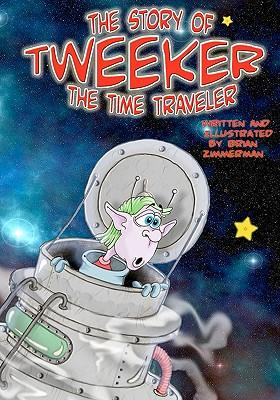 The Story of Tweeker the Time Traveler