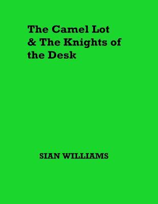 The Camel Lot and the Knights of the Desk