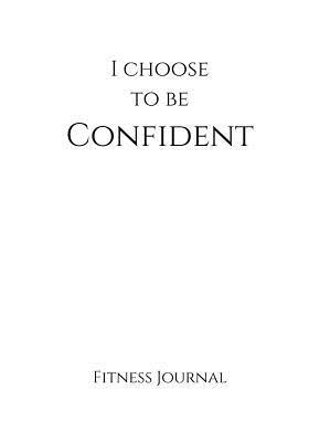 I Choose to Be Confident Fitness White Journal