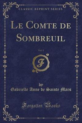 Le Comte de Sombreuil, Vol. 1 (Classic Reprint)