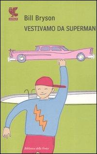 Vestivamo da Superma...