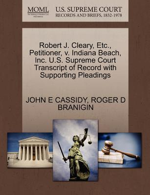 Robert J. Cleary, Etc., Petitioner, V. Indiana Beach, Inc. U.S. Supreme Court Transcript of Record with Supporting Pleadings