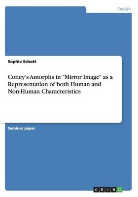 "Coney's Amorphs in ""Mirror Image"" as a Representation of both Human and Non-Human Characteristics"