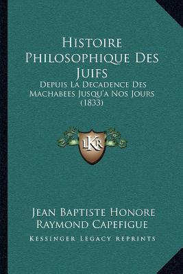 Histoire Philosophique Des Juifs