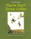 Plants Don't Drink C...