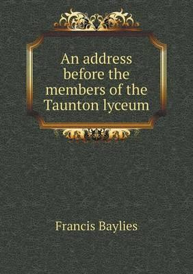 An Address Before the Members of the Taunton Lyceum