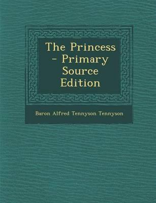 The Princess - Primary Source Edition