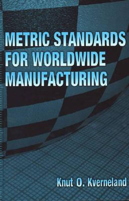 Metric Standards for Worldwide Manufacturing 2007