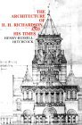 The Architecture of H.H. Richardson and His Times, Second Edition