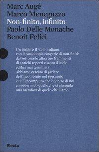 Non-finito, infinito. Sculture di Paolo Delle Monache film di Benoit Felici. Catalogo della mostra (Roma, 27 marzo-30 giugno 2013). Ediz. illustrata