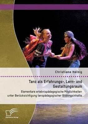 Tanz als Erfahrungs-, Lern- und Gestaltungsraum