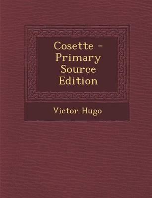 Cosette - Primary Source Edition