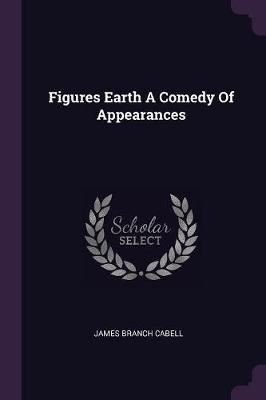 Figures Earth a Comedy of Appearances