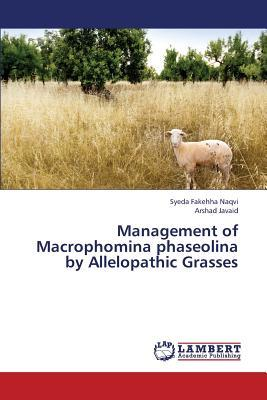 Management of Macrophomina phaseolina by Allelopathic Grasses