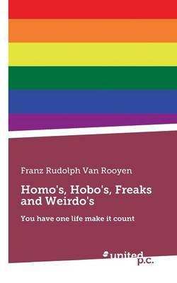 Homo's, Hobo's, Freaks and Weirdo's