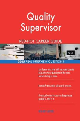 Quality Supervisor RED-HOT Career Guide; 2665 REAL Interview Questions