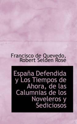 Espana Defendida y Los Tiempos de Ahora, de las Calumnias de los Noveleros y Sediciosos