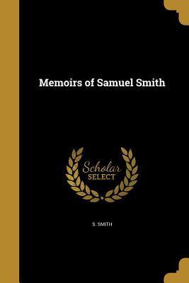 MEMOIRS OF SAMUEL SM...
