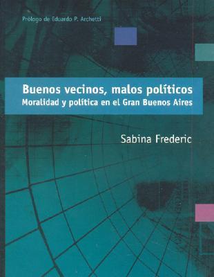 BUENOS VECINOS,MALOS POLITICOS.MORTALIDAD Y POLITICA EN EL GRAN BUENOS AIRES