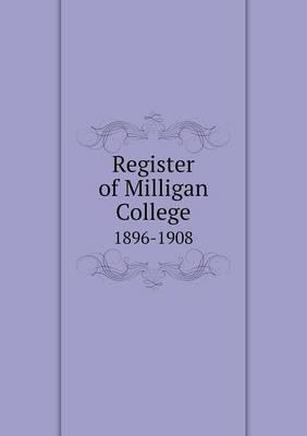 Register of Milligan College 1896-1908