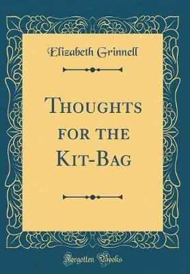 Thoughts for the Kit-Bag (Classic Reprint)