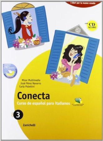 Conecta. Curso de español para italianos. Per la Scuola media. Con CD Audio