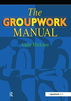 The Groupwork Manual