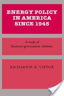 Energy Policy in America Since 1945