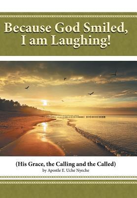 Because God Smiled, I Am Laughing!