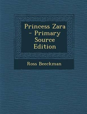 Princess Zara - Primary Source Edition