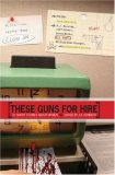 These Guns for Hire