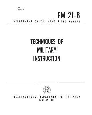 FM 21-6 Techniques of Military Training