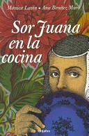 Sor Juana en la cocina/ Sister Juana in the Kitchen