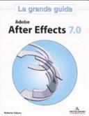 Adobe After Effects 7.0. La grande guida