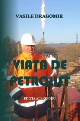 Viata de petrolist