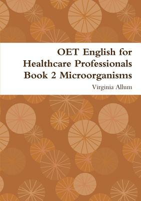 Oet English for Healthcare Professionals Book 2 Microorganisms