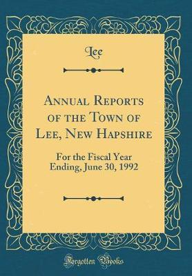 Annual Reports of the Town of Lee, New Hapshire